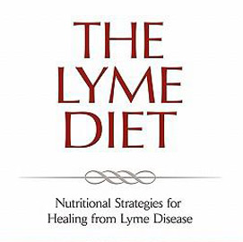 The Lyme Diet: Strategies for Healing
